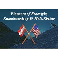 Pioneers of Freestyle, Snowboarding & Heli-Skiing (28 min)